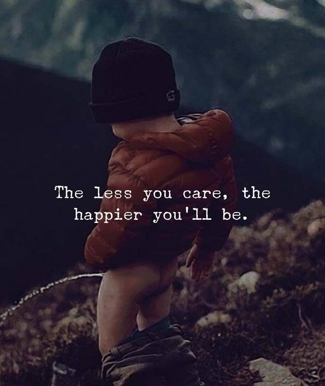 the less you care